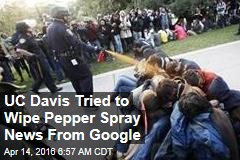 UC Davis Tried to Scrub Pepper Spray From Search Results