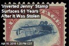 Famous 'Inverted Jenny' Stamp Turns Up 61 Years After It Was Stolen