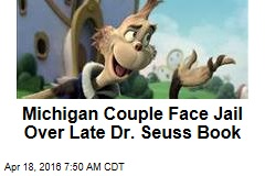 Michigan Couple Face Jail Time for Late Dr. Seuss Book