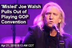 'Misled' Joe Walsh Pulls Out of Playing GOP Convention