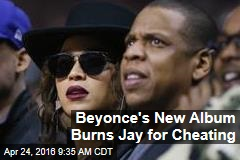 Beyonce's New Album Burns Jay for Cheating