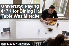 University: Paying $17K for Dining Hall Table Was Mistake