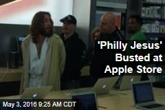 'Philly Jesus' Busted at Apple Store