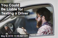 You Could Be Liable for Texting a Driver