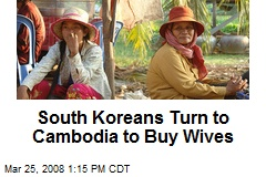 South Koreans Turn to Cambodia to Buy Wives