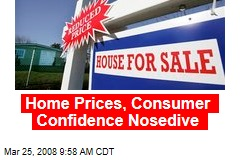 Home Prices, Consumer Confidence Nosedive