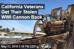 California Veterans Get Their Stolen WWI Cannon Back