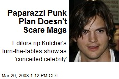 Paparazzi Punk Plan Doesn't Scare Mags