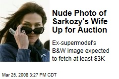 Nude Photo of Sarkozy's Wife Up for Auction