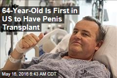 64-Year-Old Is First in US to Have Penis Transplant