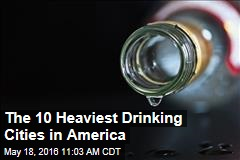 The 10 Heaviest Drinking Cities in America