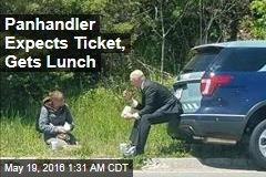 Panhandler Expects Ticket, Gets Lunch