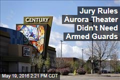 Jury Rules Aurora Theater Didn't Need Armed Guards