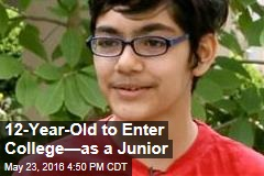 12-Year-Old to Enter College—as a Junior