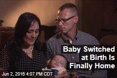 Baby Switched at Birth Is Finally Home