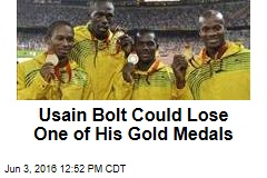 Usain Bolt Could Lose One of His Gold Medals