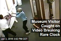 Museum Visitor Caught on Video Breaking Rare Clock