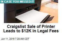 Craigslist Sale of Printer Leads to $12K in Legal Fees
