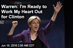 Warren: I'm Ready to Work My Heart Out for Clinton