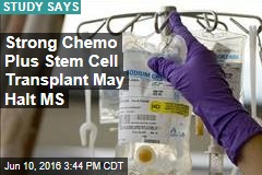 Strong Chemo Plus Stem Cell Transplant May Halt MS