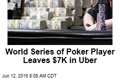 World Series of Poker Player Leaves $7K in Uber