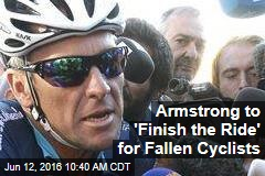Armstrong to 'Finish the Ride' for Fallen Cyclists