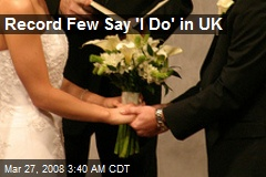 Record Few Say 'I Do' in UK