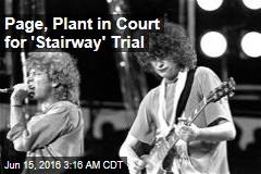Page, Plant in Court for 'Stairway' Trial