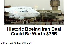 Historic Boeing Iran Deal Could Be Worth $25B