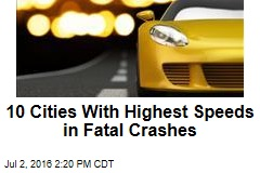 10 Cities With Highest Speeds in Fatal Crashes