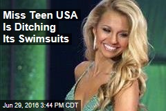 Miss Teen USA Is Ditching Its Swimsuits
