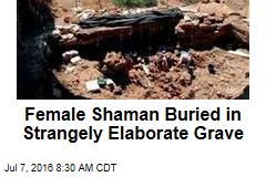 Female Shaman Buried in Strangely Elaborate Grave
