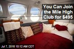 You Can Join the Mile High Club for $495