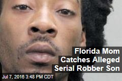 Florida Mom Catches Alleged Serial Robber Son