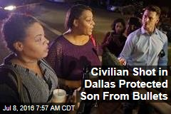 Civilian Shot in Dallas Protected Son From Bullets