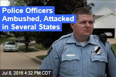 Police Officers Ambushed, Attacked in Several States
