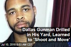 Dallas Gunman Drilled in His Yard, Learned to 'Shoot and Move'