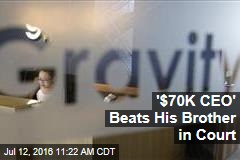 '$70K CEO' Beats His Brother in Court