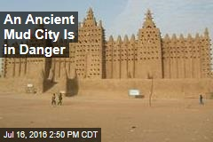 An Ancient Mud City Is in Danger