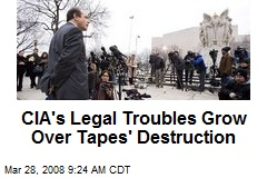 CIA's Legal Troubles Grow Over Tapes' Destruction