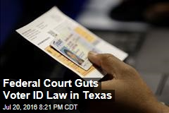 Federal Court Guts Voter ID Law in Texas