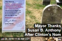 Mayor Thanks Susan B. Anthony After Clinton's Nom
