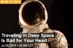 Traveling in Deep Space Is Bad for Your Heart