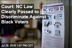 Court: NC Law Clearly Passed to Discriminate Against Black Voters