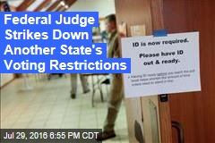 Federal Judge Strikes Down Another State's Voting Restrictions