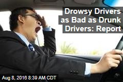 Drowsy Drivers as Bad as Drunk Drivers: Report