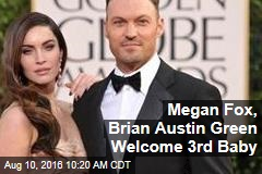 Megan Fox, Brian Austin Green Welcome 3rd Baby
