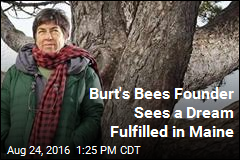 Burt's Bees Founder Sees a Dream Fulfilled in Maine