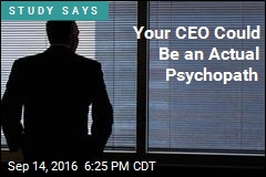 Your CEO Could Be an Actual Psychopath