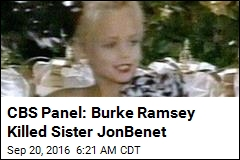 CBS Panel: Burke Ramsey Killed Sister JonBenet